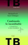 cambiando lo incambiable: la terapia breve en casos intimidantes (2ª ed.)-richard fisch-karin schlanger-9788425430510