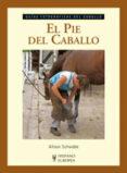 EL PIE DEL CABALLO. GUIA FOTOGRAFICAS DEL CABALLO - 9788425517310 - ALISON SCHWABE