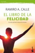 EL LIBRO DE LA FELICIDAD - 9788427044210 - RAMIRO A. CALLE