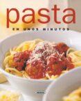 PASTA EN UNOS MINUTOS (EL RINCON DEL PALADAR) - 9788430542710 - VV.AA.