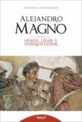 alejandro magno. héroe, líder y conquistador (ebook)-francisco javier navarro-9788432143410