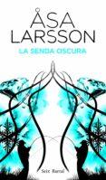 LA SENDA OSCURA - 9788432228810 - ASA LARSSON