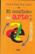 EL CONFLICTO DEL ARTE Y LA ESTETICA - 9788433851710 - JOSE GARCIA LEAL