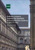 órdenes y espacio: sistemas de expresión de la arquitectura moderna (siglos xv-xviii) (ebook)-esther alegre carvajal-consuelo gomez lopez-9788436271010