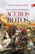 (PE) ACEROS ROTOS - 9788441433410 - FERNANDO MARTINEZ LAINEZ