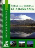 RUTAS POR LA SIERRA DE GUADARRAMA (COL. DESCUBRE TUS CAÑADAS Nº 1 6) - 9788445129210 - VV.AA.