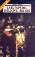 LA EUROPA DEL SIGLO XVII, 1598-1700 HISTORIA DE EUROPA - 9788446004110 - THOMAS MUNCK