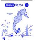 BONA LLETRA 3 EDUCACIO PRIMARIA C.INICIAL QUADERN ACTIVITATS - 9788448130510 - VV.AA.