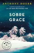 SOBRE GRACE - 9788466341110 - ANTHONY DOERR