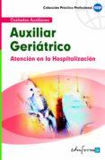 ATENCION DEL AUXILIAR EN LA HOSPITALIZACION DEL PACIENTE GERIATRI CO - 9788466553810 - VV.AA.