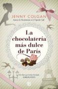 LA CHOCOLATERÍA MÁS DULCE DE PARÍS - 9788466658010 - JENNY COLGAN