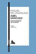 ABEL SANCHEZ: UNA HISTORIA DE PASION - 9788467037210 - MIGUEL DE UNAMUNO