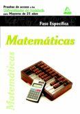 MATEMATICAS. PRUEBAS DE ACCESO A LA UNIVERSIDAD PARA MAYORES DE 25 AÑOS.UNIVERSIDADES DE ANDALUCIA: FASE ESPECIFICA - 9788467639810 - VV.AA.