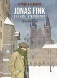 jonas fink. una vida interrumpida-vittorio giardino-9788467934410