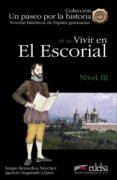 VIVIR EN EL ESCORIAL - 9788477116110 - SERGIO REMEDIOS SANCHEZ