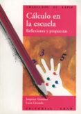 CALCULO EN LA ESCUELA: REFLEXIONES Y PROPUESTAS PARA LA ENSEÑANZA PRIMARIA - 9788478270910 - JOAQUIM GIMENEZ