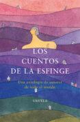 LOS CUENTOS DE LA ESFINGE: UNA ANTOLOGIA DE AUTORES DE TODO EL MU NDO - 9788478446810 - VV.AA.