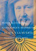 EL SOL Y LA MUERTE - 9788478447510 - PETER SLOTERDIJK