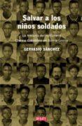 SALVAR A LOS NIÑOS SOLDADO: LA HISTORIA DEL MISIONERO CHEMA CABAL LERO  EN SIERRA LEONA - 9788483066010 - GERVASIO SANCHEZ