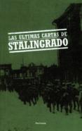 LAS ULTIMAS CARTAS DE STALINGRADO - 9788483077610 - ANONIMO