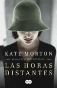 LAS HORAS DISTANTES - 9788483652510 - KATE MORTON
