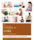 LA BIBLIA DEL REIKI: GUIA DEFINITIVA SOBRE EL ARTE DEL REIKI - 9788484453710 - LEANOR MCKENZIE