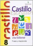 CASTILLO DE ESCRITURA 8 FRASES Y MAYÚSCULAS - 9788486545710 - VV.AA.