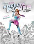 ADELITA POWER. THE ORIGINS - 9788490436110 - ABIGAIL FRIAS