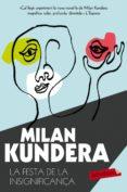 LA FESTA DE LA INSIGNIFICANçA - 9788490661710 - MILAN KUNDERA