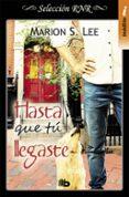 HASTA QUE TU LLEGASTE - 9788490704110 - MARION S. LEE