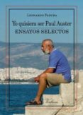 YO QUISIERA SER PAUL AUSTER - 9788490741610 - LEONARDO PADURA