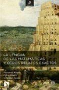 LA LENGUA DE LAS MATEMATICAS Y OTROS RELATOS EXACTOS - 9788490970010 - FERNANDO ALVAREZ