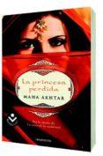 LA PRINCESA PERDIDA - 9788492833610 - MAHA AKHTAR