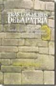 TRAS LOS MUROS DE LA PATRIA - 9788493719210 - ANGEL CORGO CABANA