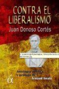 contra el liberalismo-juan donoso cortes-9788494145810