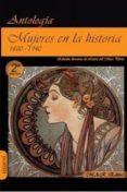 MUJERES EN LA HISTORIA 1800-1940 - 9788494148910 - VV.AA.