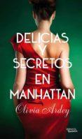 DELICIAS Y SECRETOS EN MANHATAN - 9788494225710 - OLIVIA ARDEY