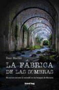 LA FABRICA DE LAS SOMBRAS - 9788494407710 - IBON MARTIN ALVAREZ