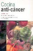 COCINA ANTI-CANCER: RECETAS CREATIVAS, SIMPLES Y DELICIOSAS - 9788495186010 - RUTH CILENTO