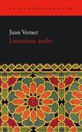 LITERATURA ARABE - 9788495359810 - JUAN VERNET