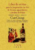 PREPARACION EN FRIO DE LICORES, AGUARDIENTES Y JARABES DE FRUTAS (ED. FACSIMIL) - 9788495636010 - CURT GEORGI