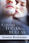 CONTRA TODAS LAS REGLAS - 9788495752710 - SUZANNE BROCKMANN