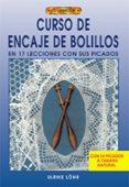 CURSO DE ENCAJE DE BOLILLOS: EN 17 LECCIONES CON SUS PICADOS - 9788495873910 - ULRIKE LÖHR