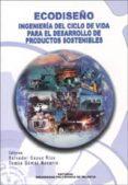 ECODISEÑO: INGENIERIA DEL CICLO DE VIDA PARA EL DESARROLLO DE PRO DUCTOS SOSTENIBLES - 9788497051910 - VV.AA.