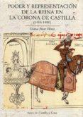 PODER Y REPRESENTACIÓN DE LA REINA EN LA CORONA DE CASTILLA (1418 -1496) - 9788497186810 - DIANA PELAZ FLORES