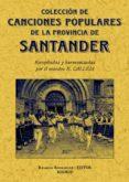 SANTANDER: COLECCION DE CANTOS POPULARES DE LA PROVINCIA (ED. FAC SIMIL) - 9788497614610 - RAFAEL CALLEJA