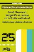 BRAND PLACEMENT: INTEGRACION DE MARCAS EN LA FICCION AUDIOVISUAL. EVOLUCION, CASOS, ESTRATEGIAS Y TENDENCIAS - 9788497841610 - CRISTINA DEL PINO