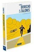 CON EL DERECHO EN LOS TALONES - 9788498981810 - CARLOS VAQUERO