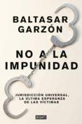 no a la impunidad (ebook)-baltasar garzon-9788499928210