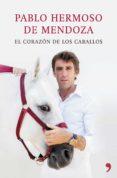 EL CORAZON DE LOS CABALLOS - 9788499984810 - PABLO HERMOSO DE MENDOZA
